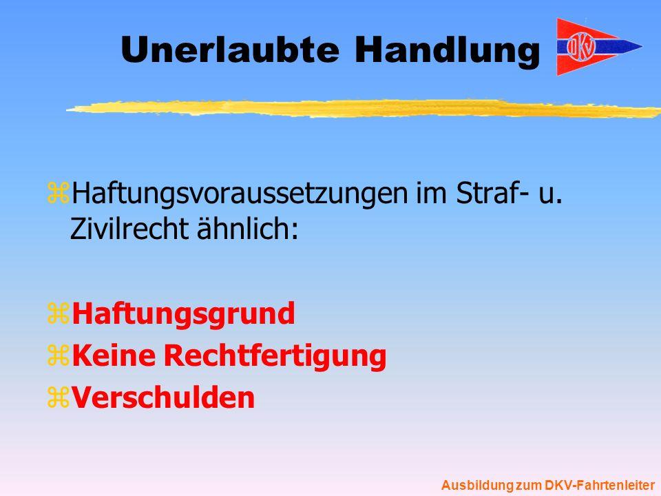 Ausbildung zum DKV-Fahrtenleiter Haftungsgrund zAktives Handeln > z.B.