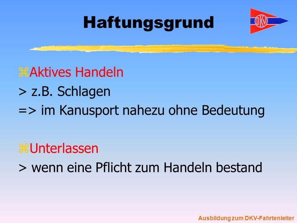 Ausbildung zum DKV-Fahrtenleiter Unterlassen zRechtspflicht zum Handeln (z.B.