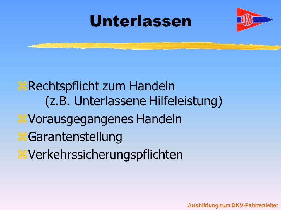 Ausbildung zum DKV-Fahrtenleiter Sorgfaltsmaßstab zJe gefährlicher die Aktion, desto höher sind die Sorgfaltsanforderungen (-> Wildwasser) zKeine überzogenen Maßnahmen.