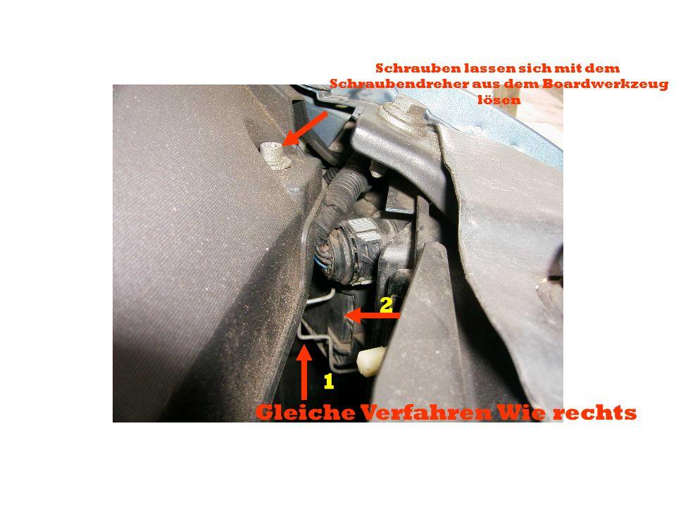 Gleiche Verfahren Wie rechts Schrauben lassen sich mit dem Schraubendreher aus dem Boardwerkzeug lösen 1 2