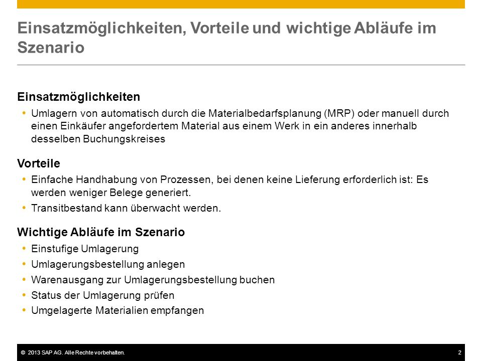 ©2013 SAP AG. Alle Rechte vorbehalten.2 Einsatzmöglichkeiten, Vorteile und wichtige Abläufe im Szenario Einsatzmöglichkeiten Umlagern von automatisch
