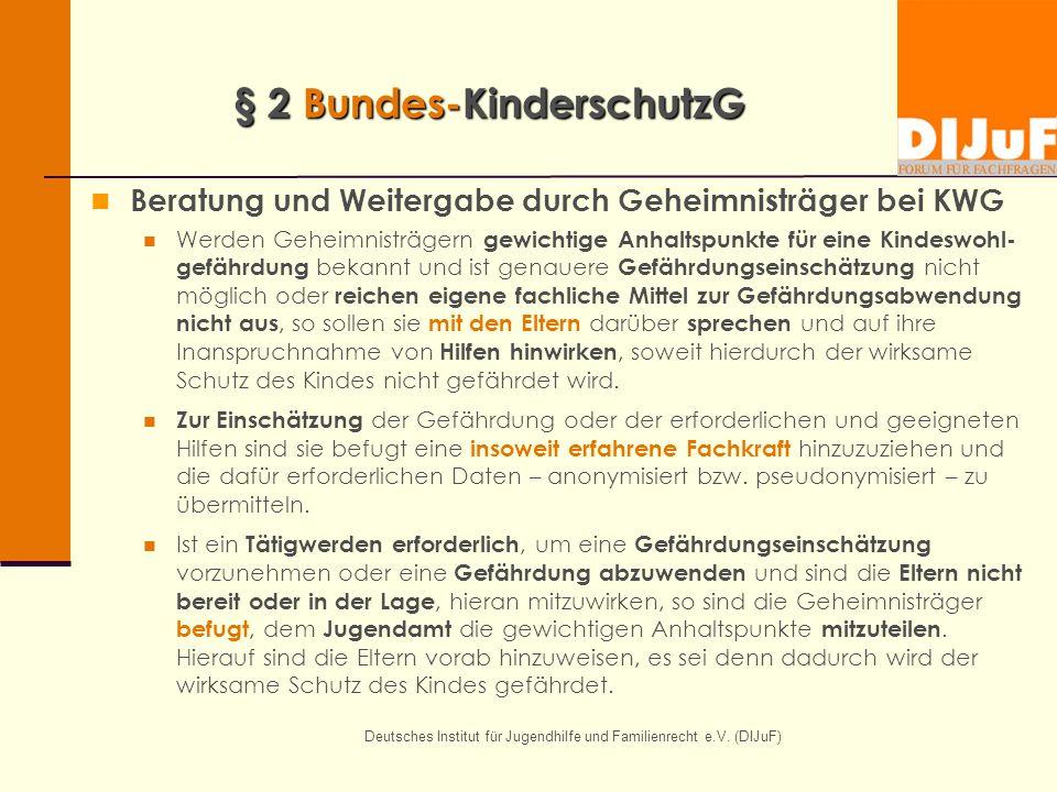 Deutsches Institut für Jugendhilfe und Familienrecht e.V. (DIJuF) § 2 Bundes-KinderschutzG Beratung und Weitergabe durch Geheimnisträger bei KWG Werde
