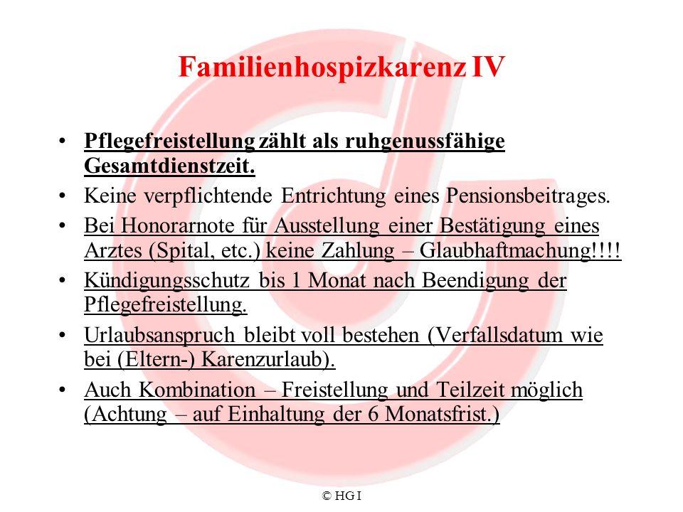 © HG I Familienhospizkarenz IV Pflegefreistellung zählt als ruhgenussfähige Gesamtdienstzeit. Keine verpflichtende Entrichtung eines Pensionsbeitrages