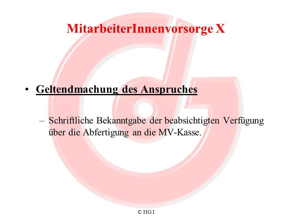 © HG I MitarbeiterInnenvorsorge X Geltendmachung des Anspruches –Schriftliche Bekanntgabe der beabsichtigten Verfügung über die Abfertigung an die MV-