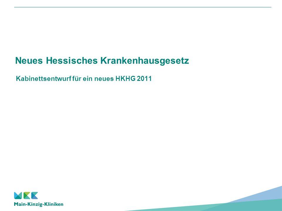 Neues Hessisches Krankenhausgesetz Kabinettsentwurf für ein neues HKHG 2011