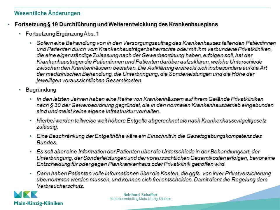 Reinhard Schaffert Medizincontrolling Main-Kinzig-Kliniken Wesentliche Änderungen Fortsetzung § 19 Durchführung und Weiterentwicklung des KrankenhausplansFortsetzung § 19 Durchführung und Weiterentwicklung des Krankenhausplans Fortsetzung Ergänzung Abs.