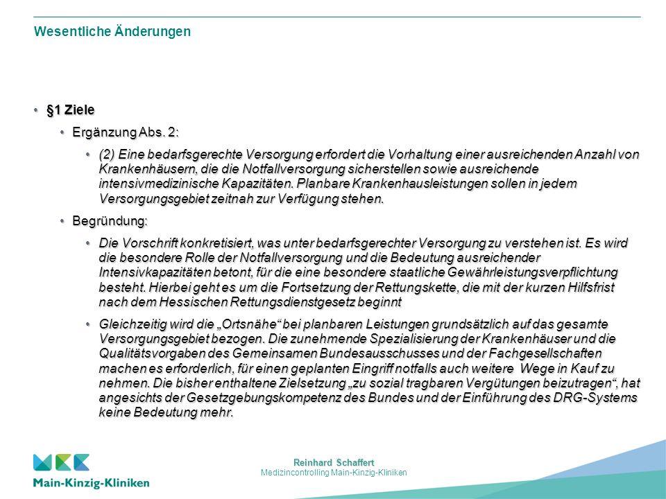 Reinhard Schaffert Medizincontrolling Main-Kinzig-Kliniken Wesentliche Änderungen § 19 Durchführung und Weiterentwicklung des Krankenhausplans§ 19 Durchführung und Weiterentwicklung des Krankenhausplans Ergänzung Abs.