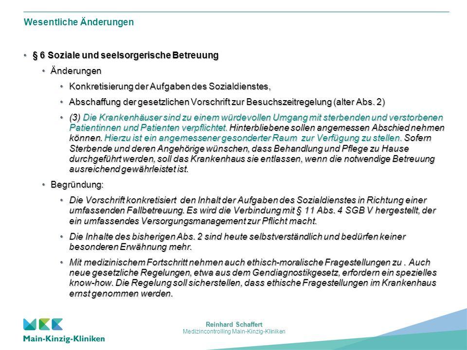 Reinhard Schaffert Medizincontrolling Main-Kinzig-Kliniken Wesentliche Änderungen Fortsetzung § 19 Durchführung und Weiterentwicklung des KrankenhausplansFortsetzung § 19 Durchführung und Weiterentwicklung des Krankenhausplans Ergänzung Abs.