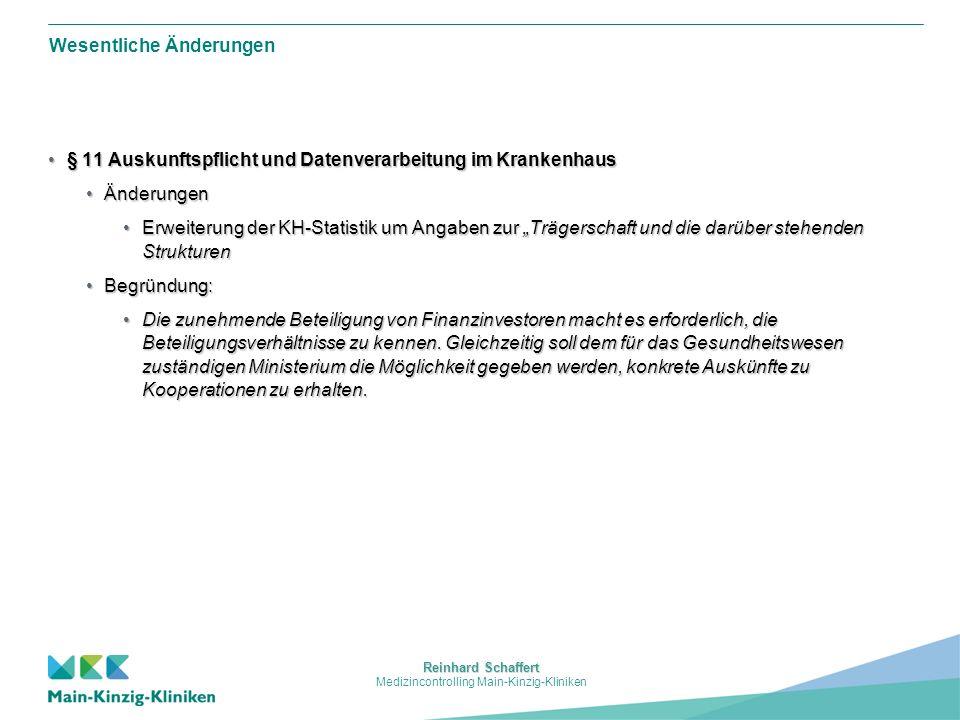 Reinhard Schaffert Medizincontrolling Main-Kinzig-Kliniken Wesentliche Änderungen § 12 Datenschutz im Krankenhaus§ 12 Datenschutz im Krankenhaus ÄnderungenÄnderungen Erweiterung der Liste der Ausnahmen, in denen ohne Einwilligung Daten weitergegeben werden können, um die Erfassung und Überwachung von Epidemien (z.