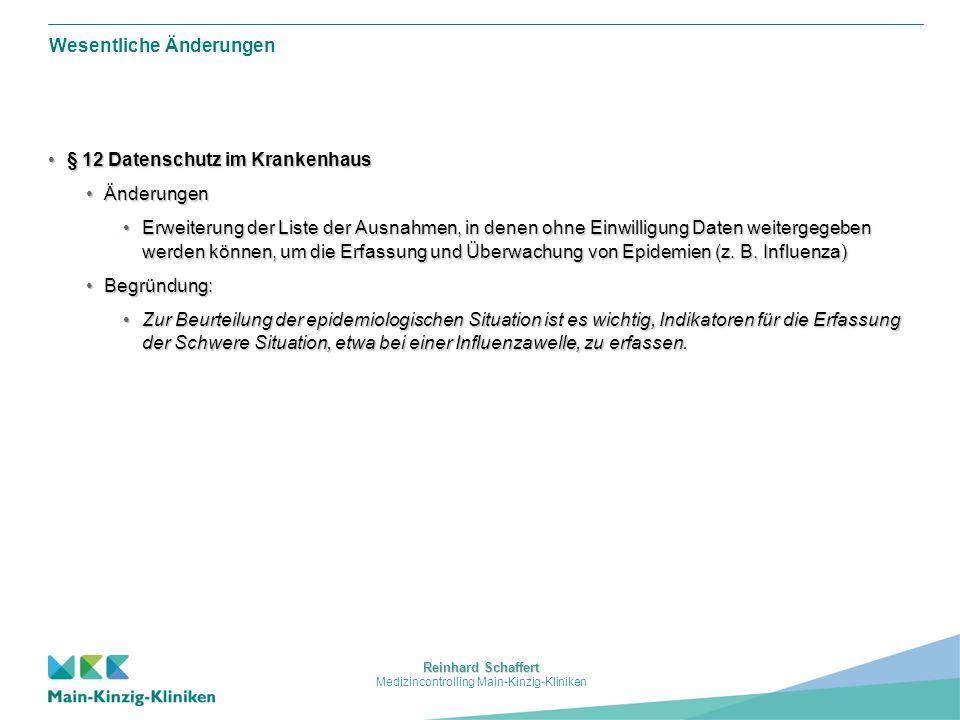 Reinhard Schaffert Medizincontrolling Main-Kinzig-Kliniken Wesentliche Änderungen § 13 Rechtsaufsicht§ 13 Rechtsaufsicht ÄnderungenÄnderungen Erweiterung der Rechtsaufsicht um die Möglichkeit des Entzugs des VersorgungsauftragesErweiterung der Rechtsaufsicht um die Möglichkeit des Entzugs des Versorgungsauftrages Begründung:Begründung: Mit dem HKHG 2002 wurde die Rechtsaufsicht eingeführt.