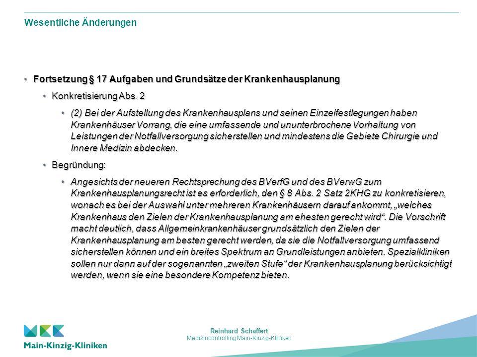 Reinhard Schaffert Medizincontrolling Main-Kinzig-Kliniken Wesentliche Änderungen § 17 Aufgaben und Grundsätze der Krankenhausplanung§ 17 Aufgaben und Grundsätze der Krankenhausplanung Ergänzung Abs.
