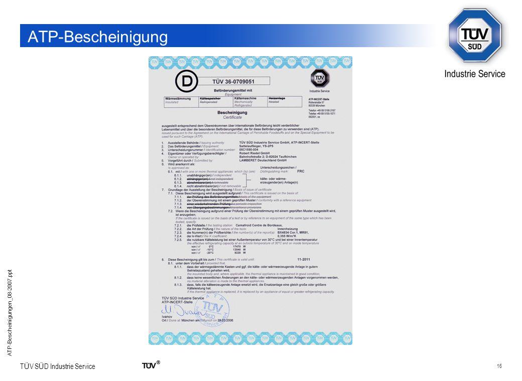 16 T Ü V S Ü D Industrie Service ATP-Bescheinigungen_08-2007.ppt ATP-Bescheinigung