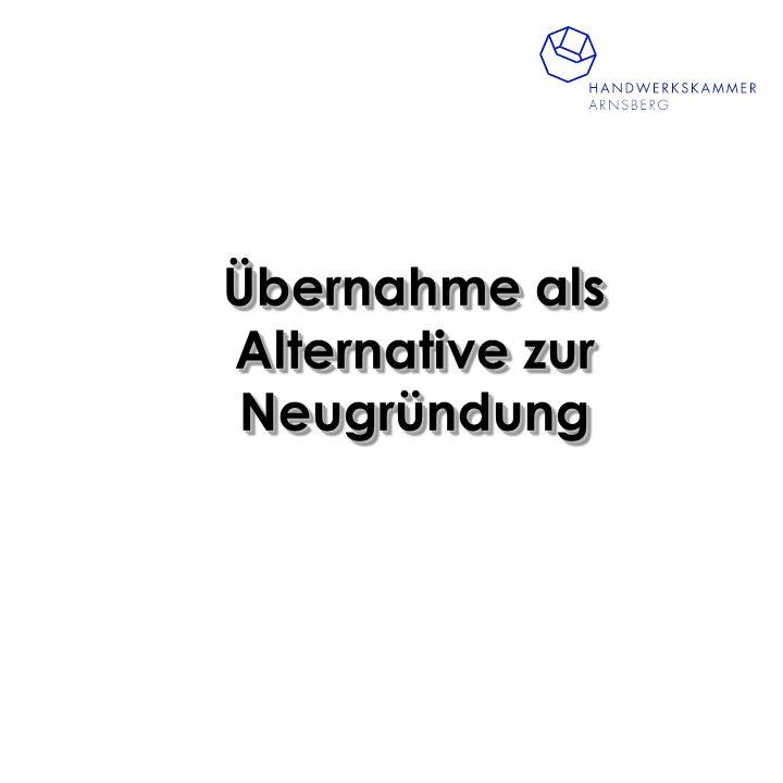 Vorgehensweise: -Unternehmenskonzept für die Übernahme- Rechtsform Leistungsprogramm Wettbewerb/Branchenent- wicklung Mitarbeiterstruktur/Organisation Rentabilitätsvorschau/ Tragfähigkeitsberechnung