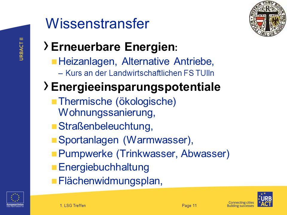 1. LSG Treffen Page 11 Wissenstransfer Erneuerbare Energien : Heizanlagen, Alternative Antriebe, –Kurs an der Landwirtschaftlichen FS TUlln Energieein