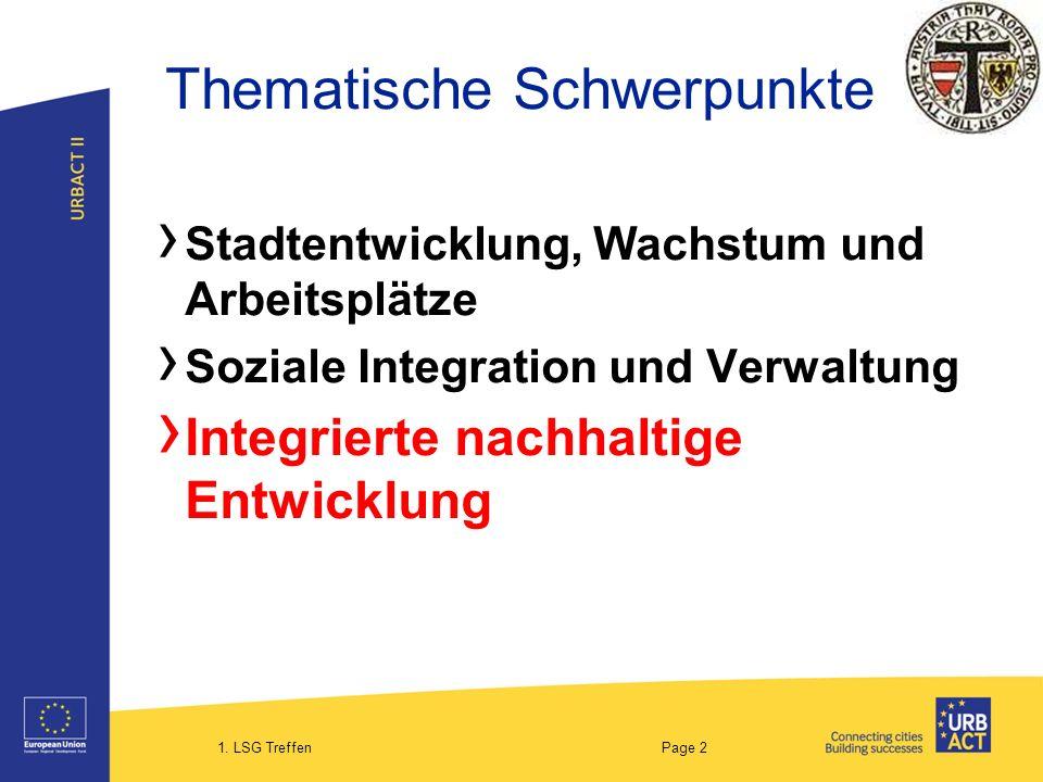 1. LSG Treffen Page 2 Thematische Schwerpunkte Stadtentwicklung, Wachstum und Arbeitsplätze Soziale Integration und Verwaltung Integrierte nachhaltige