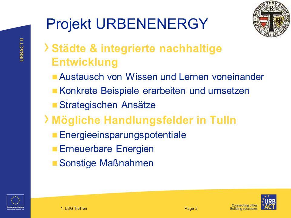 1. LSG Treffen Page 3 Projekt URBENENERGY Städte & integrierte nachhaltige Entwicklung Austausch von Wissen und Lernen voneinander Konkrete Beispiele