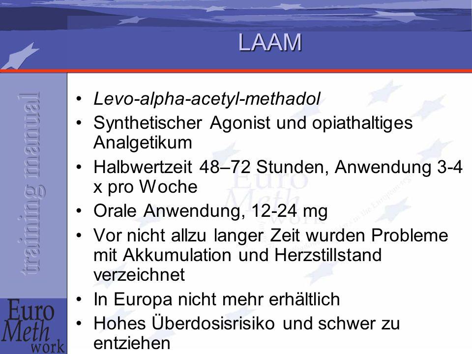 LAAM Levo-alpha-acetyl-methadol Synthetischer Agonist und opiathaltiges Analgetikum Halbwertzeit 48–72 Stunden, Anwendung 3-4 x pro Woche Orale Anwend