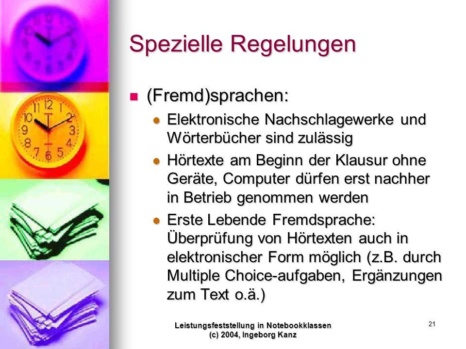 Leistungsfeststellung in Notebookklassen (c) 2004, Ingeborg Kanz 21 Spezielle Regelungen (Fremd)sprachen: (Fremd)sprachen: Elektronische Nachschlagewe