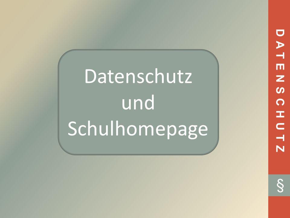 DATENSCHUTZ § Datenschutz und Schulhomepage