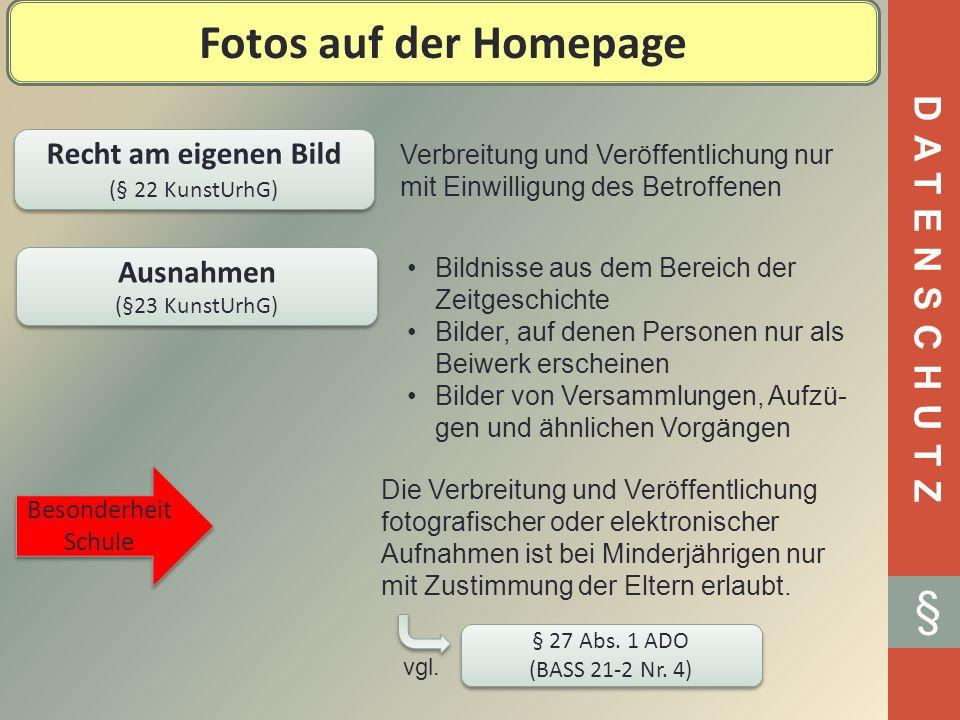 DATENSCHUTZ § Fotos auf der Homepage Recht am eigenen Bild (§ 22 KunstUrhG) Recht am eigenen Bild (§ 22 KunstUrhG) Verbreitung und Veröffentlichung nu