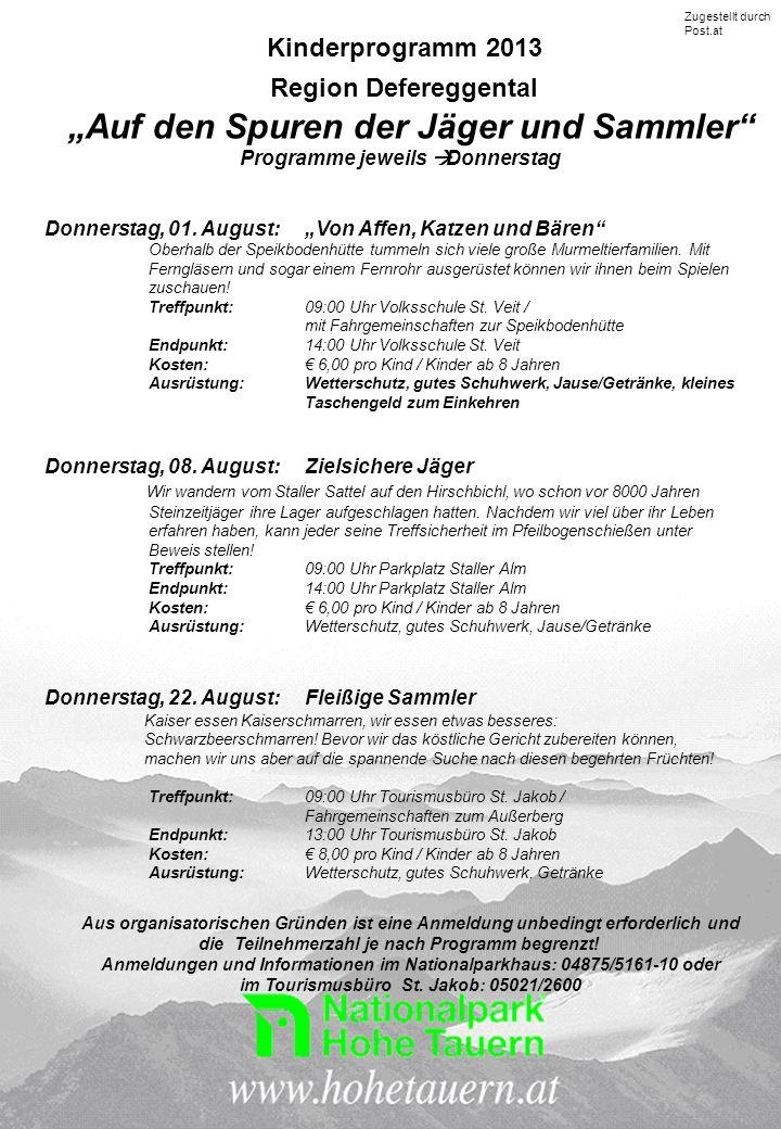Zugestellt durch Post.at Kinderprogramm 2013 Region Defereggental Auf den Spuren der Jäger und Sammler Programme jeweils Donnerstag Donnerstag, 01.