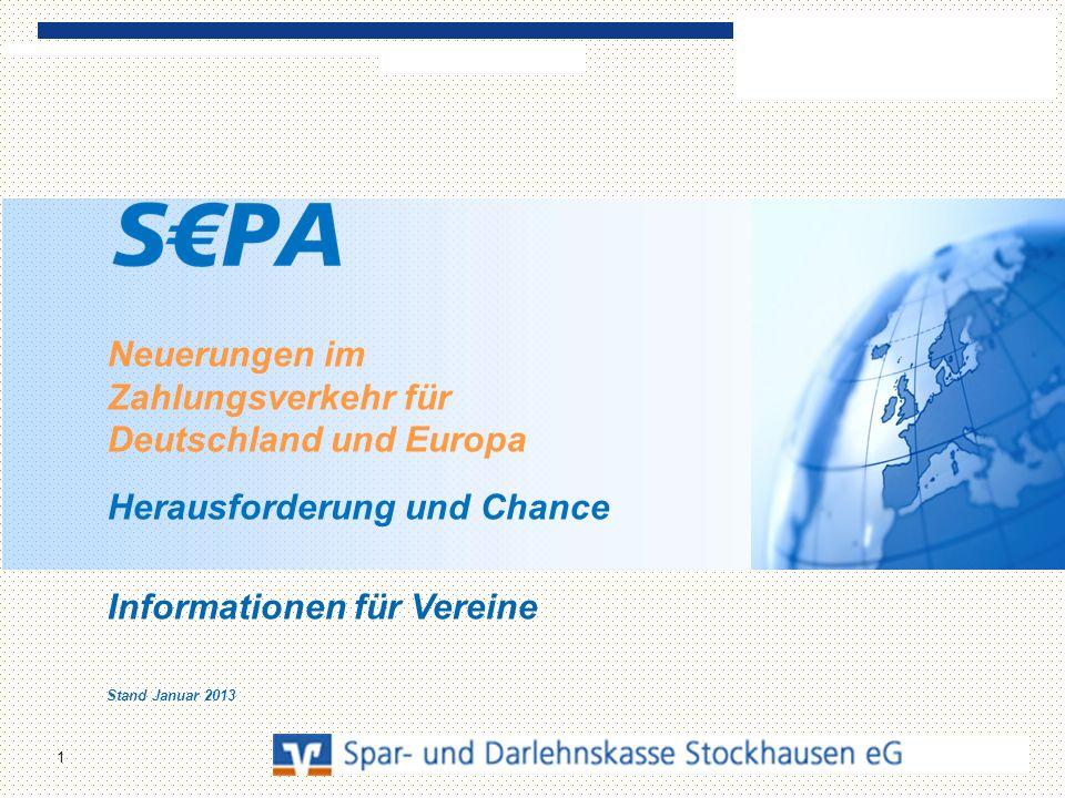Neuerungen im Zahlungsverkehr für Deutschland und Europa Herausforderung und Chance Informationen für Vereine Stand Januar 2013 1