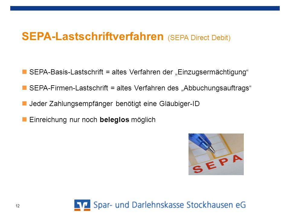 SEPA-Lastschriftverfahren (SEPA Direct Debit) SEPA-Basis-Lastschrift = altes Verfahren der Einzugsermächtigung SEPA-Firmen-Lastschrift = altes Verfahr