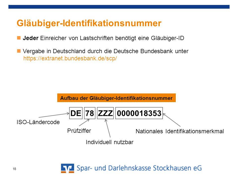 Gläubiger-Identifikationsnummer Jeder Einreicher von Lastschriften benötigt eine Gläubiger-ID Vergabe in Deutschland durch die Deutsche Bundesbank unt