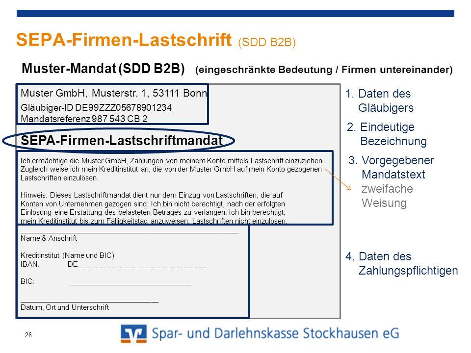 SEPA-Firmen-Lastschrift (SDD B2B) Muster GmbH, Musterstr. 1, 53111 Bonn Gläubiger-ID DE99ZZZ05678901234 Mandatsreferenz 987 543 CB 2 SEPA-Firmen-Lasts