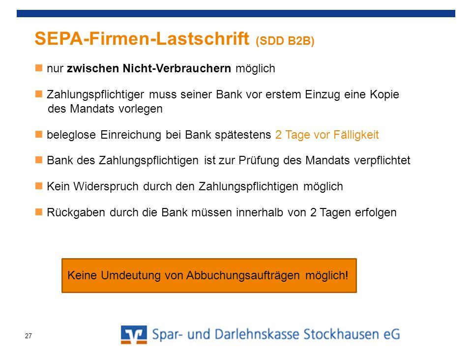 SEPA-Firmen-Lastschrift (SDD B2B) nur zwischen Nicht-Verbrauchern möglich Zahlungspflichtiger muss seiner Bank vor erstem Einzug eine Kopie des Mandat
