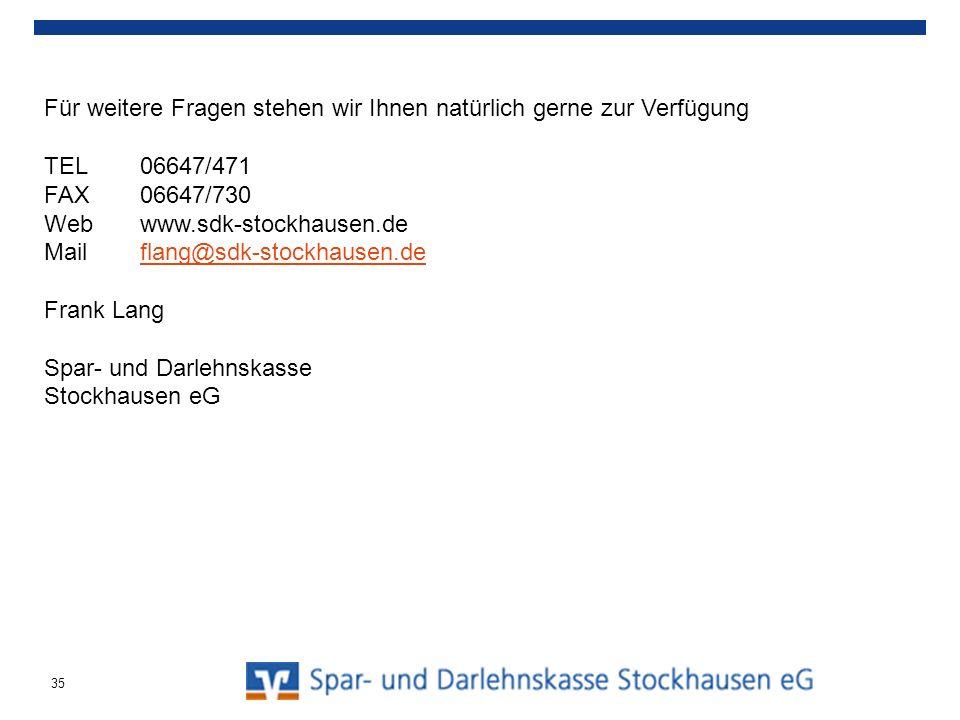 35 Für weitere Fragen stehen wir Ihnen natürlich gerne zur Verfügung TEL06647/471 FAX06647/730 Webwww.sdk-stockhausen.de Mailflang@sdk-stockhausen.def