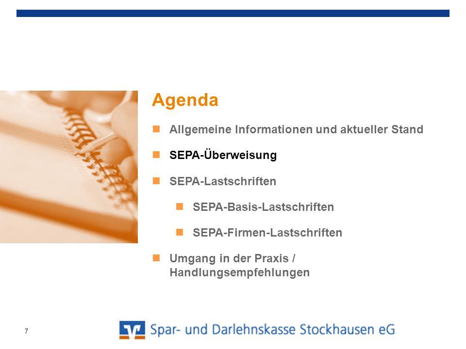 SEPA-Überweisung (SEPA Credit Transfer, SCT) Einführung Januar 2008 hat die EU-Standardüberweisung abgelöst beleghafte und beleglose Einreichung möglich Ausführungsfrist max.