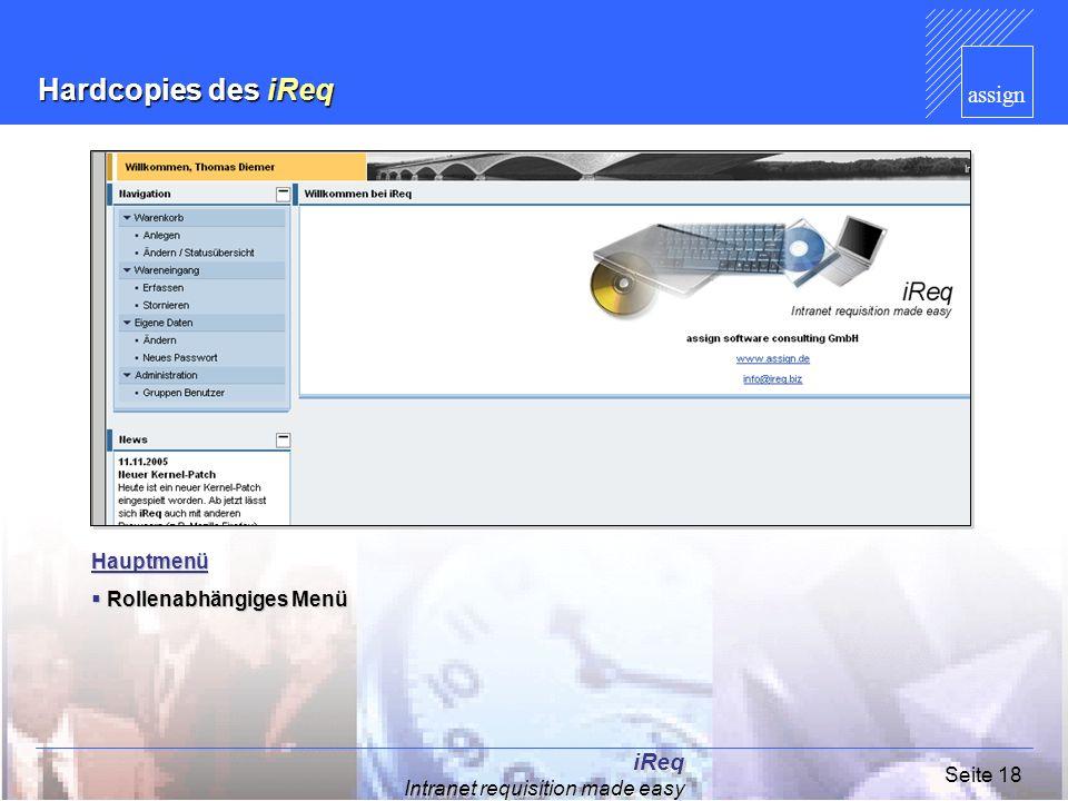 assign iReq Intranet requisition made easy Seite 18 Hardcopies des iReq Hauptmenü Rollenabhängiges Menü Rollenabhängiges Menü