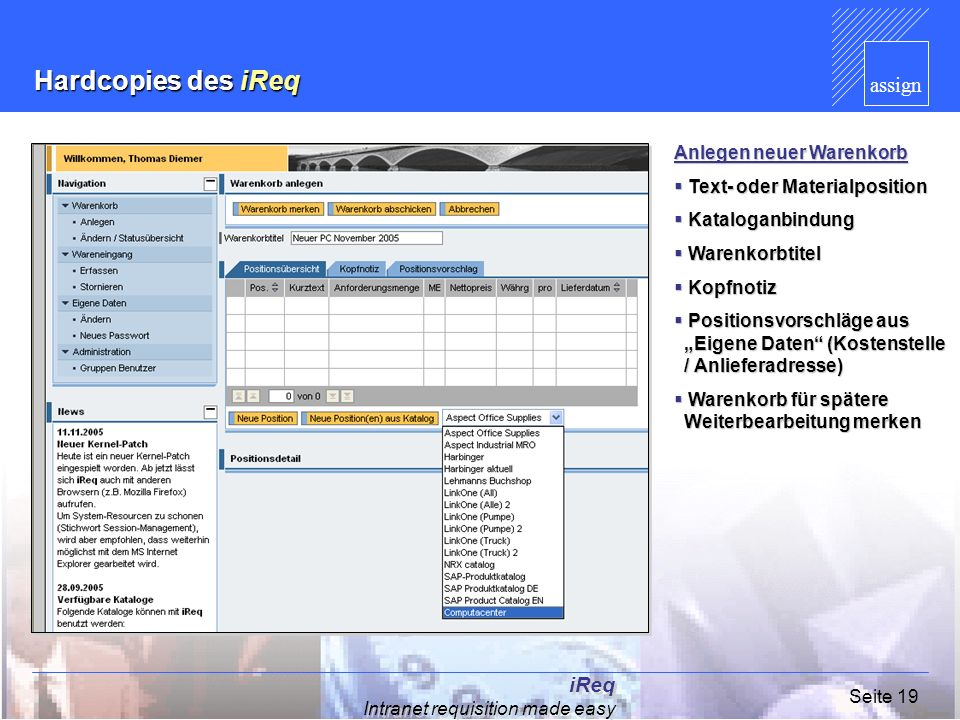 assign iReq Intranet requisition made easy Seite 19 Hardcopies des iReq Anlegen neuer Warenkorb Text- oder Materialposition Text- oder Materialpositio