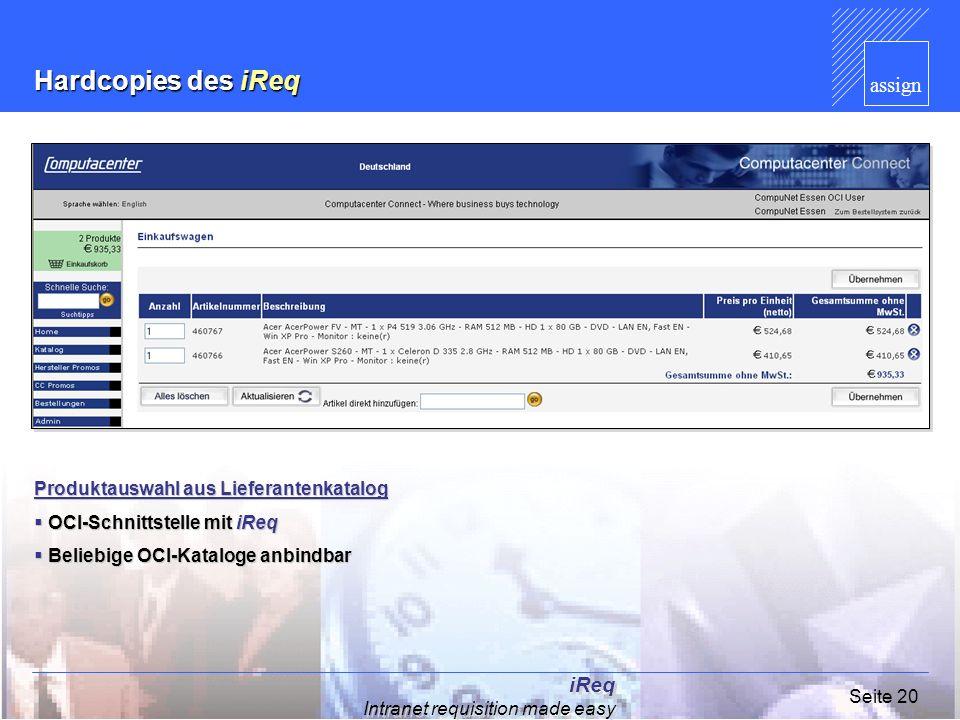 assign iReq Intranet requisition made easy Seite 20 Hardcopies des iReq Produktauswahl aus Lieferantenkatalog OCI-Schnittstelle mit iReq OCI-Schnittst