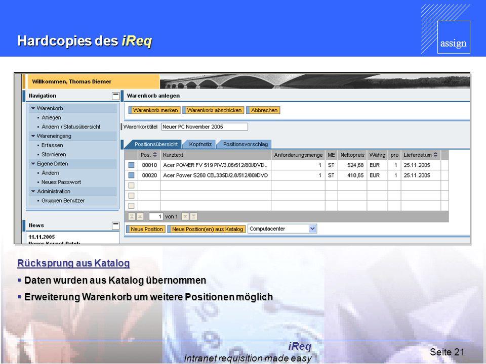 assign iReq Intranet requisition made easy Seite 21 Hardcopies des iReq Rücksprung aus Katalog Daten wurden aus Katalog übernommen Daten wurden aus Ka