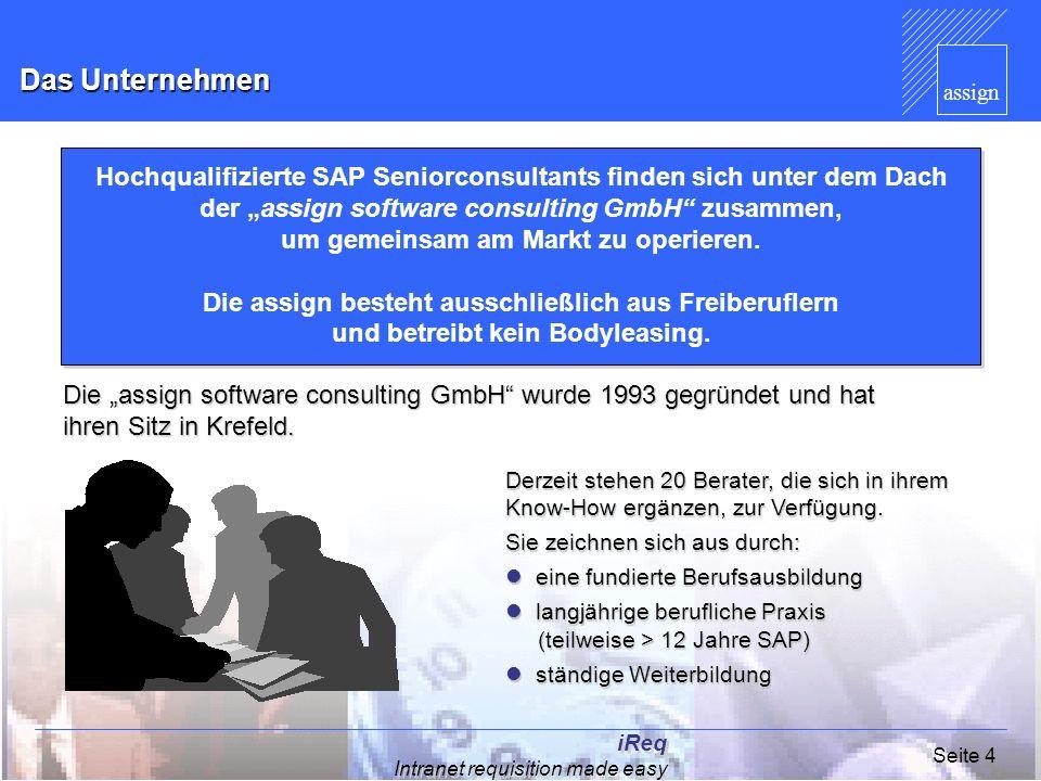 assign iReq Intranet requisition made easy Seite 4 Das Unternehmen Hochqualifizierte SAP Seniorconsultants finden sich unter dem Dach der assign softw
