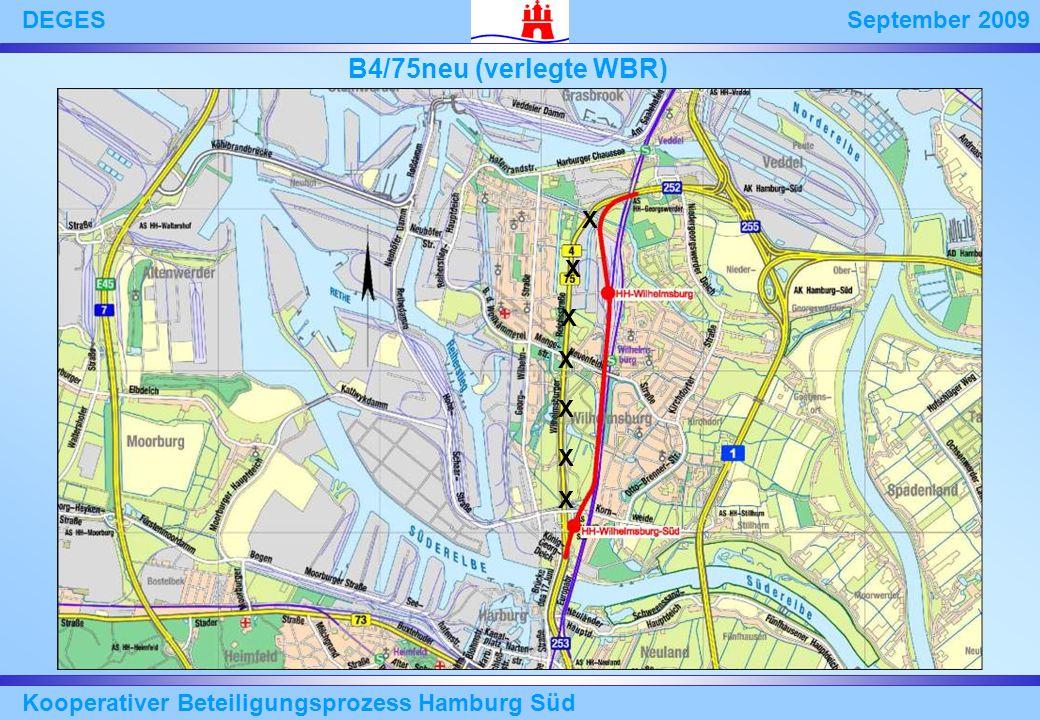 September 2009DEGES Kooperativer Beteiligungsprozess Hamburg Süd X X X X X X X B4/75neu (verlegte WBR)