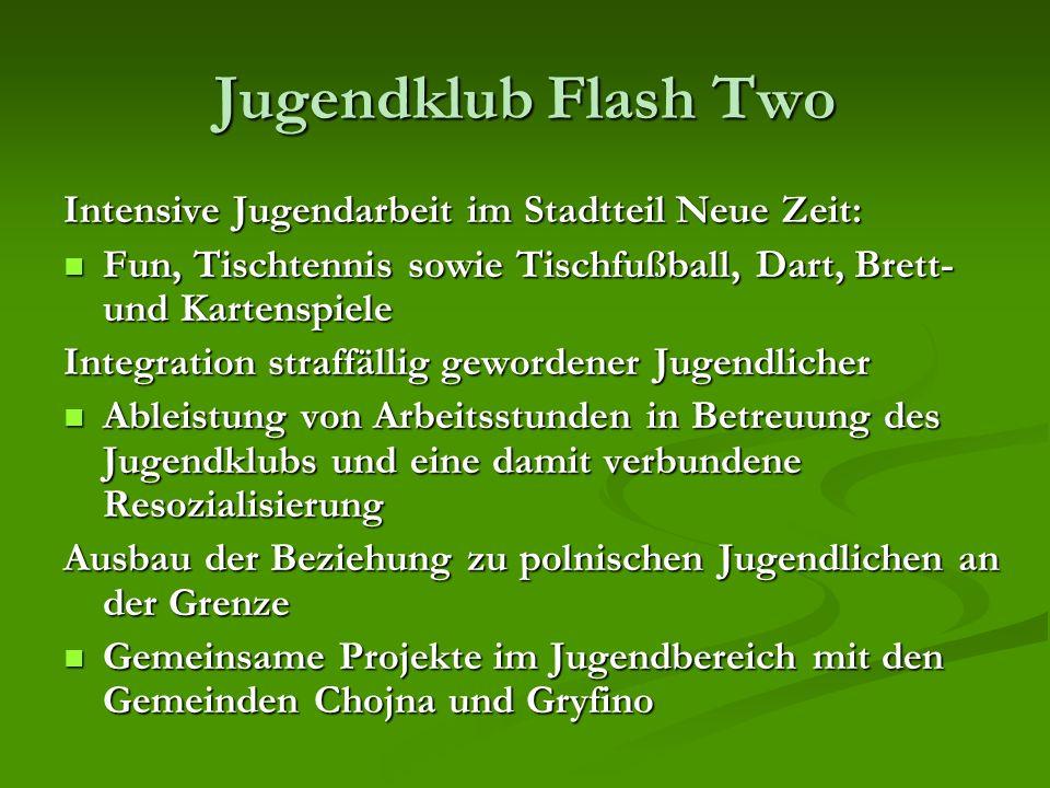 Jugendklub Flash Two Intensive Jugendarbeit im Stadtteil Neue Zeit: Fun, Tischtennis sowie Tischfußball, Dart, Brett- und Kartenspiele Fun, Tischtenni