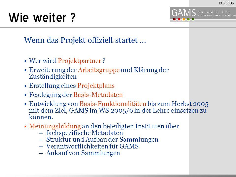 10.5.2005 Wie weiter .Wenn das Projekt offiziell startet...