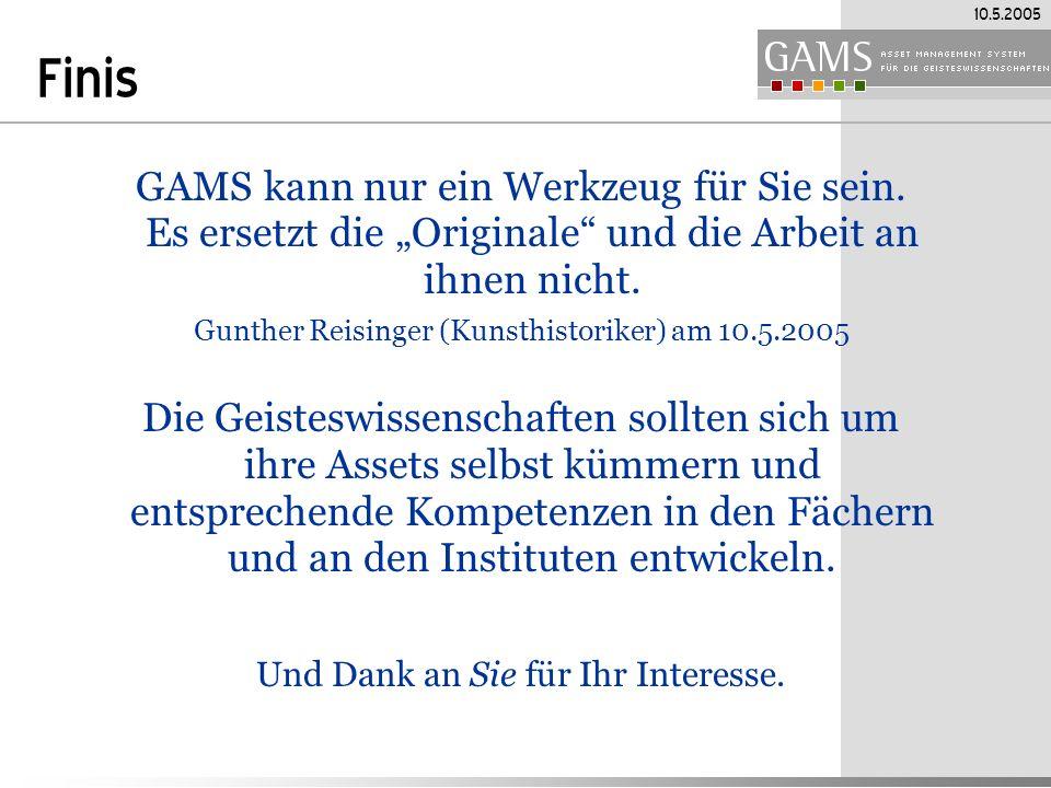 10.5.2005 Finis GAMS kann nur ein Werkzeug für Sie sein.