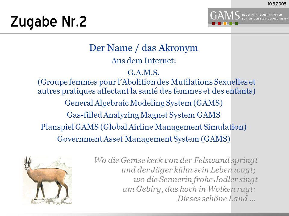 10.5.2005 Der Name / das Akronym Aus dem Internet: G.A.M.S.