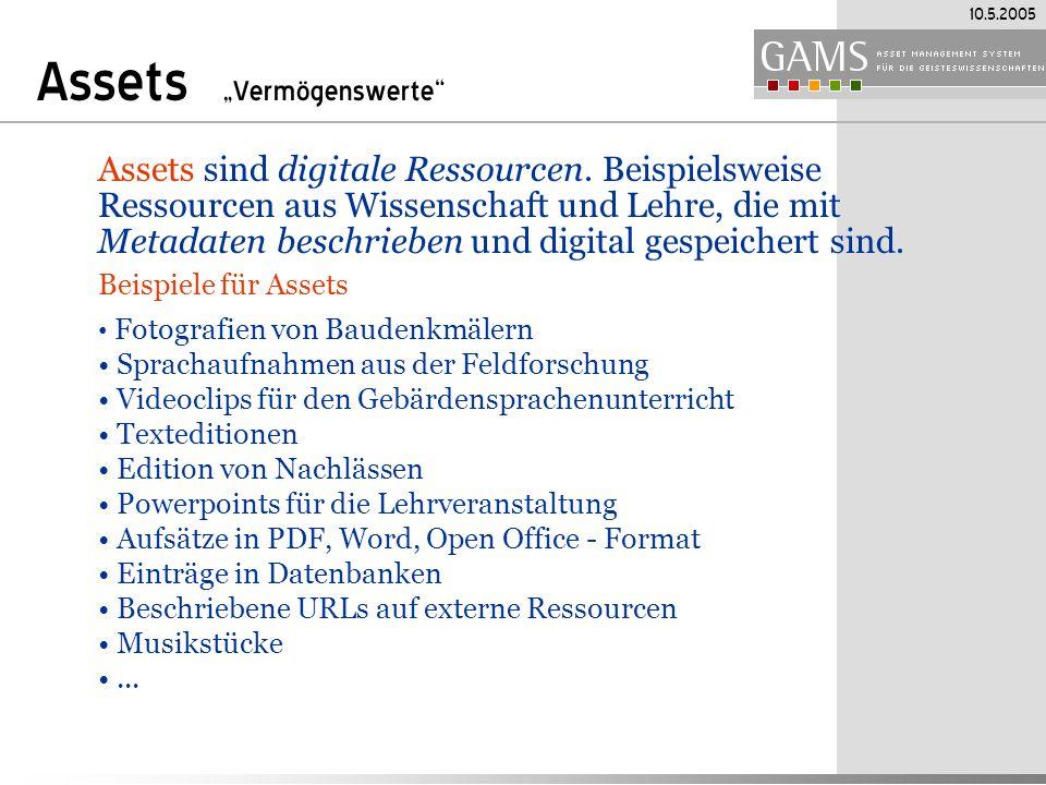 10.5.2005 Assets Vermögenswerte Assets sind digitale Ressourcen.