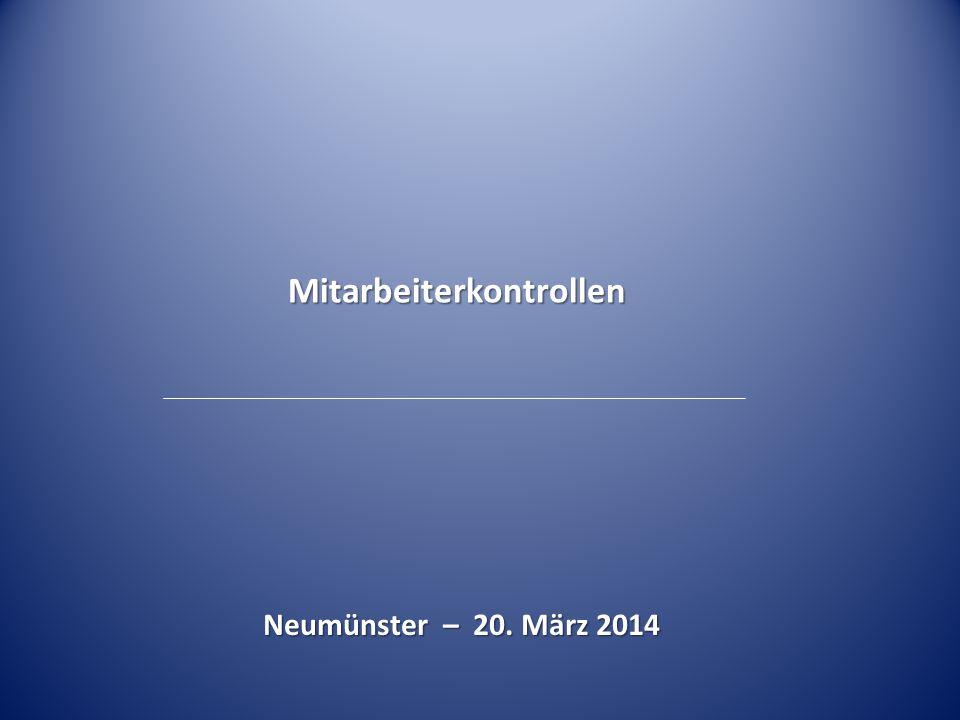 Mitarbeiterkontrollen Neumünster – 20. März 2014
