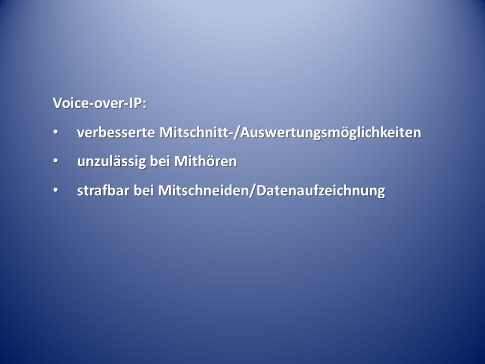 Voice-over-IP: verbesserte Mitschnitt-/Auswertungsmöglichkeiten verbesserte Mitschnitt-/Auswertungsmöglichkeiten unzulässig bei Mithören unzulässig be