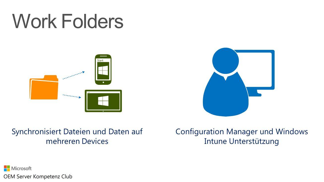 Configuration Manager und Windows Intune Unterstützung Synchronisiert Dateien und Daten auf mehreren Devices Work Folders