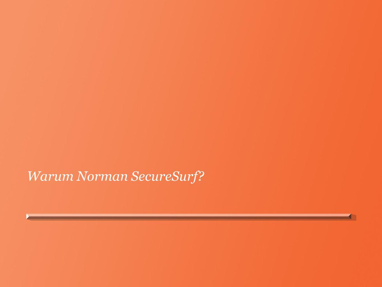 Schutz für Clients – auch außerhalb des Büros Schutz des Netzwerks Erzwungener Zugriff auf SecureSurf-DNS via DHCP oder SecureSurf Agent SecureSurf Server Schutz von Remote-Anwendern Erzwungener Zugriff auf SecureSurf-DNS via SecureSurf Agent