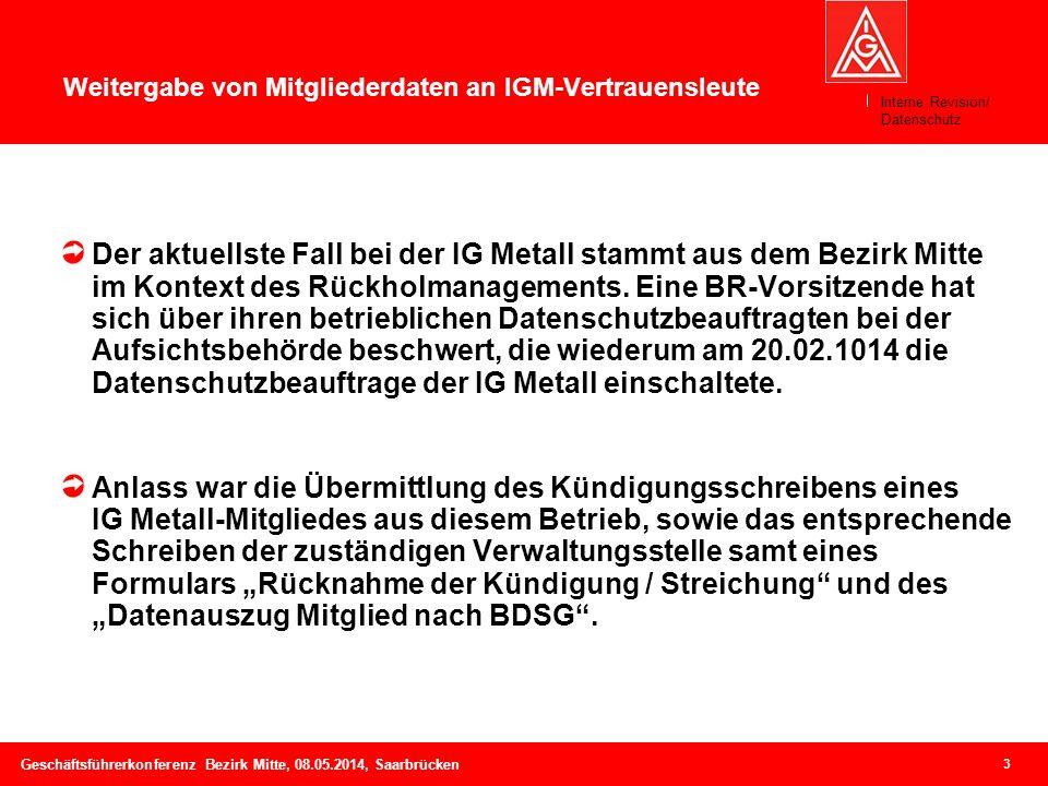 4 Geschäftsführerkonferenz Bezirk Mitte, 08.05.2014, Saarbrücken Weitergabe von Mitgliederdaten an IGM-Vertrauensleute Das MDB-Datenblatt (vgl.