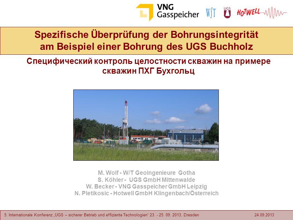 5. Internationale Konferenz UGS – sicherer Betrieb und effiziente Technologien 23. - 25. 09. 2013, Dresden Spezifische Überprüfung der Bohrungsintegri