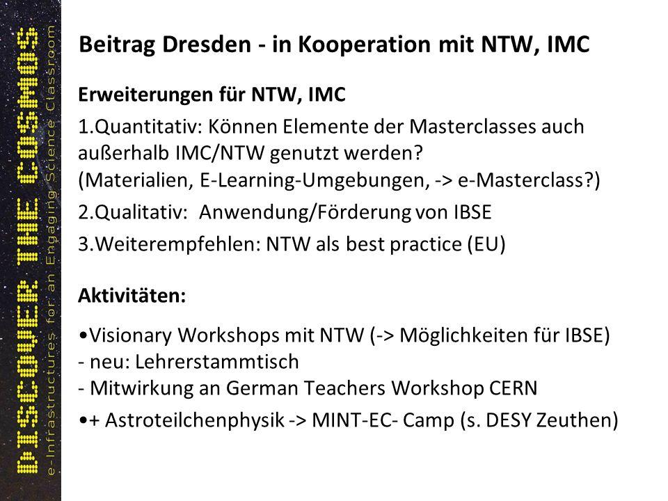 Beitrag Dresden - in Kooperation mit NTW, IMC Erweiterungen für NTW, IMC 1.Quantitativ: Können Elemente der Masterclasses auch außerhalb IMC/NTW genutzt werden.